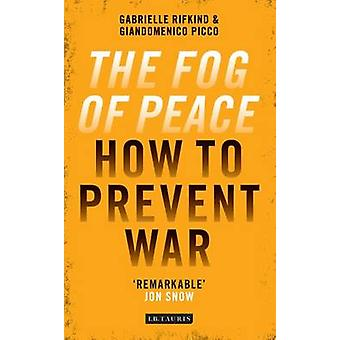 The Fog of Peace - How to Prevent War by Gabrielle Rifkind - Giandomen