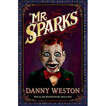 Mr Sparks by Danny Weston - 9781783443215 Book
