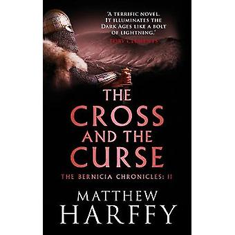 The Cross and the Curse by Matthew Harffy - 9781786693150 Book