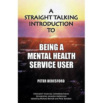 Straight Talking Introduction to Being a Mental Health Service User b