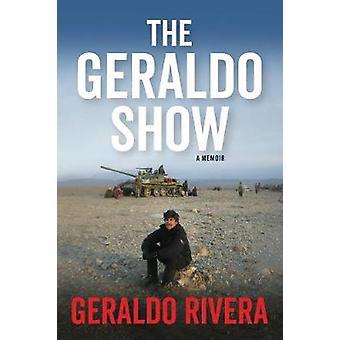 The Geraldo Show - A Memoir by Geraldo Rivera - 9781944648909 Book