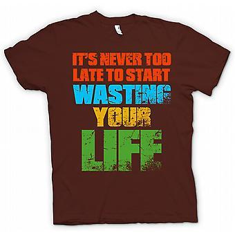 Womens T-shirt - Its nie zu spät zu starten verschwenden Your Life - lustig