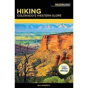 De westelijke helling van Colorado wandelen door Bill Haggerty - 9781493024360 boek