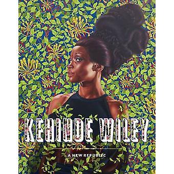 Kehinde Wiley - A New Republic by Eugenie Tsai - 9783791354309 Book