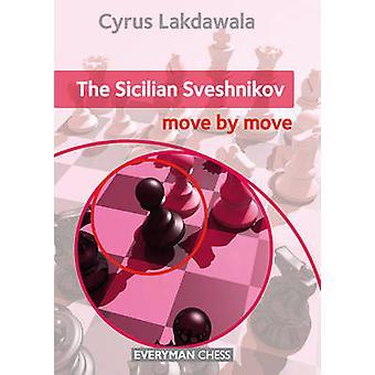 The Sicilian Sveshnikov  - Move by Move by Cyrus Lakdawala - 978178194