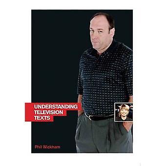 Understanding TV Texts by Phil Wickham - 9781844571727 Book