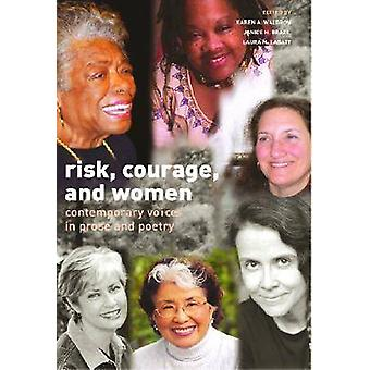 Risk - Courage - and Women - Contemporary Voices in Prose and Poetry b