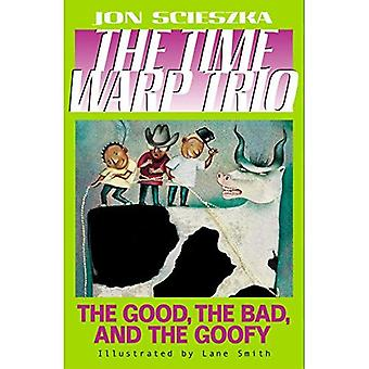 Good, the Bad, and the Goofy, the (Time Warp Trio) R/I (Time Warp Trio (Puffin Paperback))