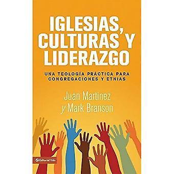 Iglesias, Culturas y Liderazgo / Churches, Cultures and Leadership