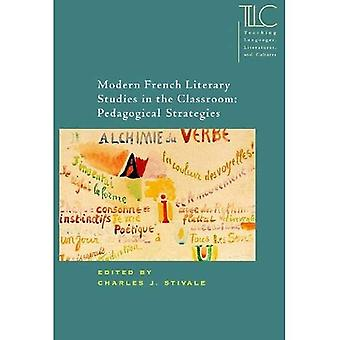 Modern French Literary Studies in the Classroom: Pedagogical Strategies