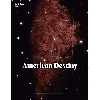 Aperture 226: American Destiny (Aperture Magazine)
