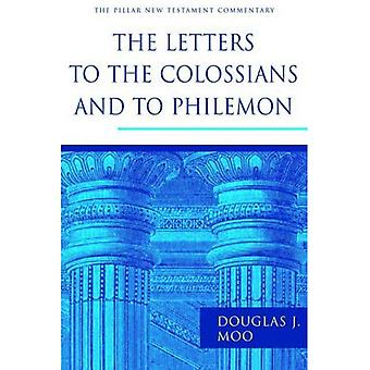 The Letters to the Colossians and to Philemon (PNTC)
