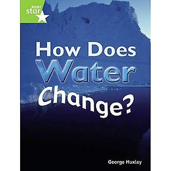 How Does Water Change?: Green Level (Rigby Star Guided)