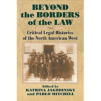 Beyond the Borders of the Law: Critical Legal Histories of the North American West