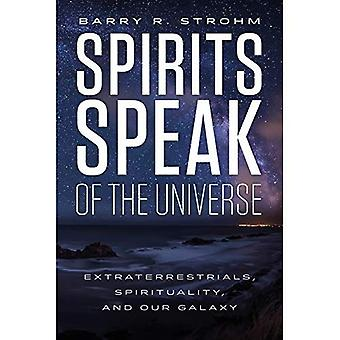Spirits Speak of the Universe: Extraterrestrials, Spirituality, and Our Galaxy