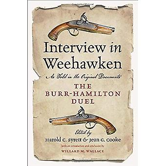 Interview in Weehawken: The� Burr-Hamilton Duel as Told� in the Original Documents