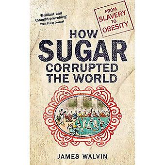 Sugar: The world corrupted,� from slavery to obesity