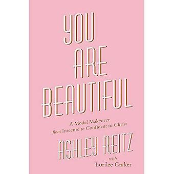 You Are Beautiful: A Model� Makeover from Insecure to Confident in Christ