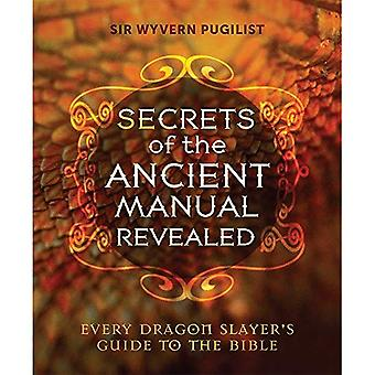 Secrets of the Ancient Manual Revealed: Every Dragon Slayer's Guide to the Bible