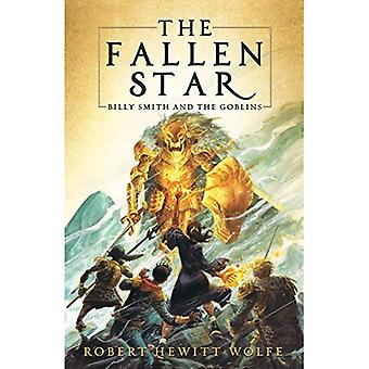 The Fallen Star: Billy Smith and the Goblins, Book 2 (Billy Smith and the Goblins)