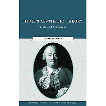 Humes ästhetische Theorie Stimmung und Geschmack in der Geschichte der Ästhetik von Townsend & Dabney