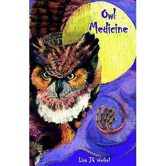 Medicina da coruja por Weikel & Lisa J. G.