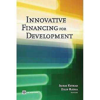 Innovative Financing for Development by Ketkar & Suhas