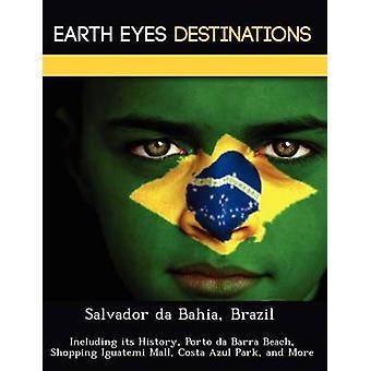 Salvador da Bahia Brasil, incluindo sua história Porto da Barra Beach Shopping Iguatemi shopping Costa Azul Park e muito mais por Wilkins & Sandra
