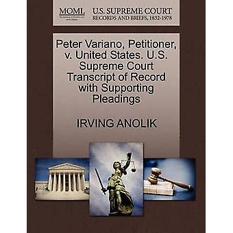 Peter Variano Petitioner v. United States. U.S. Supreme Court Transcript of Record with Supporting Pleadings by ANOLIK & IRVING