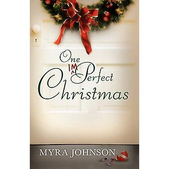 One Imperfect Christmas by Johnson & Myra