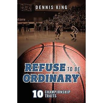 キング & デニスによって普通の10のチャンピオンシップの特徴であることを拒否