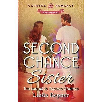 Second Chance Sister by Kepner & Linda