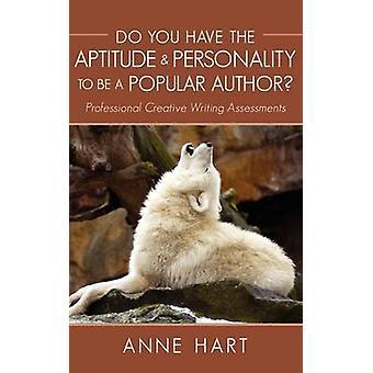Vous avez la personnalité de l'Aptitude à être un créateur professionnel auteur populaire évaluations par Hart & Anne de rédaction