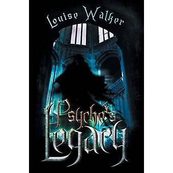 Psyches Legacy by Walker & Louise