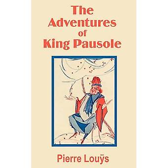 Adventures of King Pausole The by Lous & Pierre