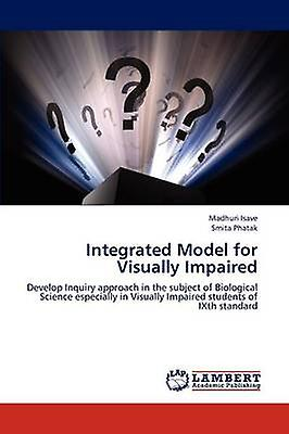 Integrated Model for Visually Impairouge by Isave & Madhuri