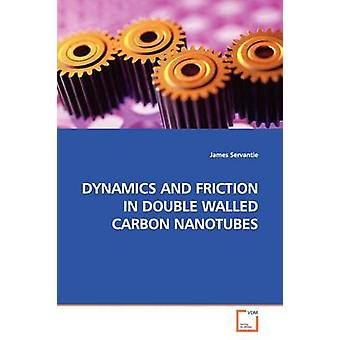 DYNAMICS AND FRICTION IN DOUBLE WALLED CARBON NANOTUBES by Servantie & James