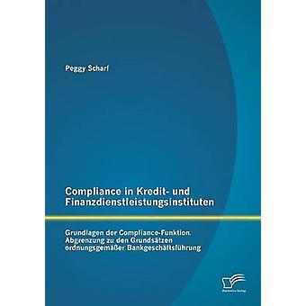 Conformidade em Kredit Grundlagen Finanzdienstleistungsinstituten Und Der ComplianceFunktion por Scharf & Peggy