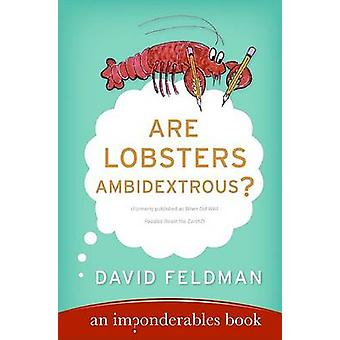Are Lobsters Ambidextrous? - An Imponderables Book by David Feldman -