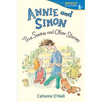 Annie and Simon - The Sneeze and Other Stories by Catharine O'Neill -