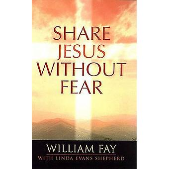 Share Jesus without Fear by William Fay - Linda Evans Sheperd - 97808