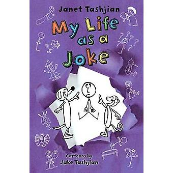 My Life as a Joke by Janet Tashjian - Jake Tashjian - 9780805098501 B