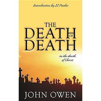 The Death of Death (New edition) by John Owen - 9780851513829 Book