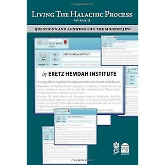 Living the Halakhic Process - Questions & Answers for the Modern Jew -