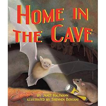 Home in the Cave by Janet Halfmann - Shennen Bersani - 9781607185314