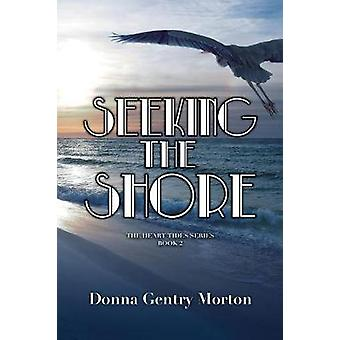 Seeking the Shore by Donna Gentry Morton - 9781945448027 Book