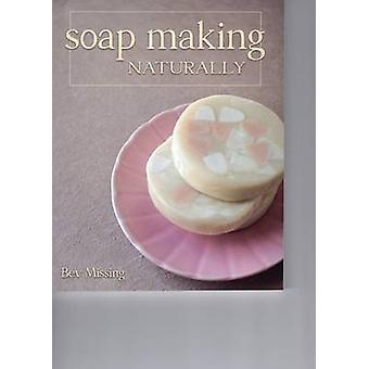 Soap Making Naturally by Bev Missing - 9780811717717 Book