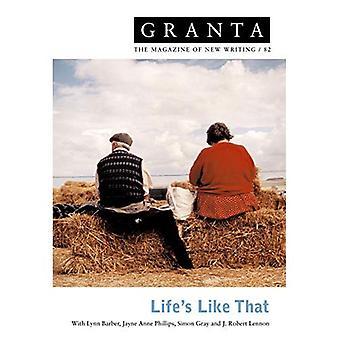 Granta 82:  Life's Like That (Granta: The Magazine of New Writing)
