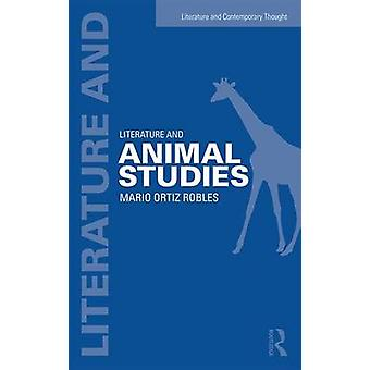 Literature and Animal Studies by Mario OrtizRobles