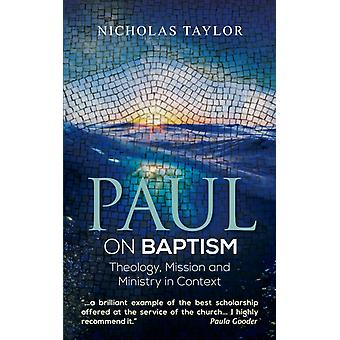Paul On Baptism by Taylor Nicholas